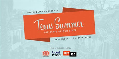 GoodPolitics x Bunkhouse Present 'Texas Summer: The State of our State' tickets
