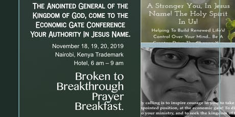 Broken to Breakthrough Prayer Breakfast - November 2019 - Nairobi, Kenya tickets