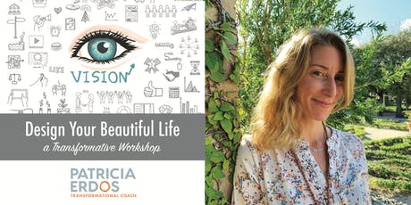 Design Your Beautiful Life — A Transformative Workshop tickets