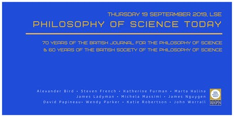 Philosophy of Science Today: BJPS/BSPS Anniversary Conference tickets