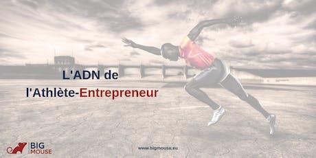 Session Soirée : L'ADN de l'Athlète-Entrepreneur billets