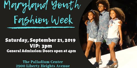 Maryland Youth Fashion Week  September 20-21, 2019 tickets