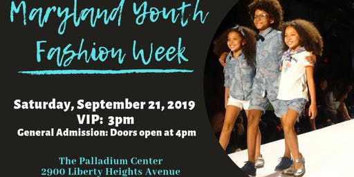 Maryland Youth Fashion Week  September 20-21, 2019
