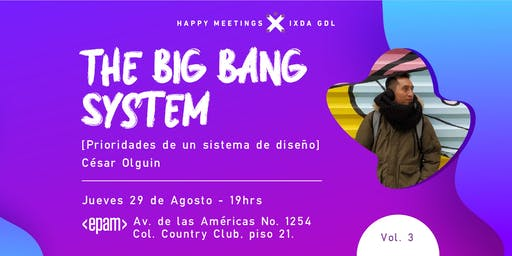 The big bang System(Prioridades de un sistema de diseño) UX