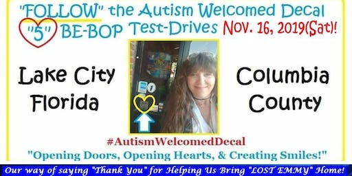 """FOLLOW the Autism Welcomed Decal Symbol 2nd Be-Bop Test-Drives Lake City,FL"""