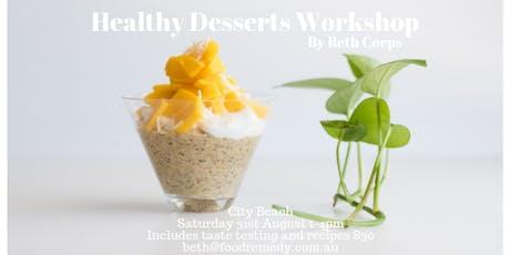 Healthy Desserts Workshop tickets