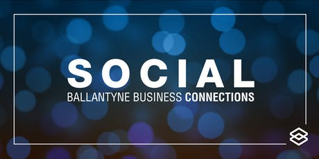 Ballantyne Business Connection Social: Third Quarter tickets