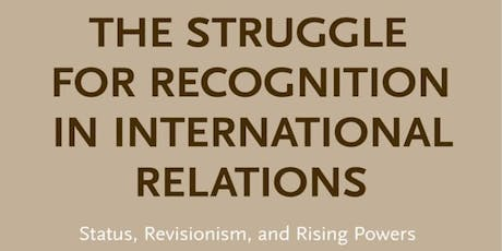 Michelle Murray — The Struggle for Recognition in International Relations: Status, Revisionism, and Rising Powers tickets