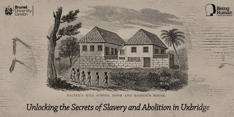 Breaking the Silence : Unlocking the Secrets of Slavery and Abolition in Uxbridge  tickets