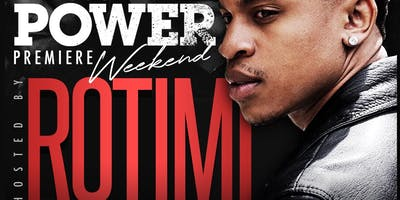 POWER PREMIER WEEKEND KICK-OFF HOSTED BY ROTIMI