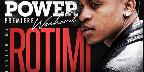 POWER PREMIER WEEKEND KICK-OFF HOSTED BY ROTIMI tickets