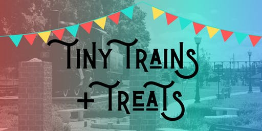 Tiny Trains + Treats