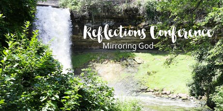 Reflections Conference 2019: Mirroring God tickets