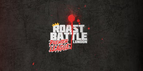 Comedy Roast Battle London • Premier League 2019/20 • Oct 18 tickets