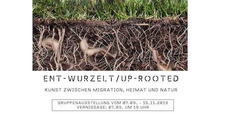 Entwurzelt Uprooted: Kunst zwischen Migration, Heimat und Natur tickets