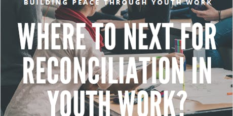 Where to Next for Reconciliation in Youth Work? tickets