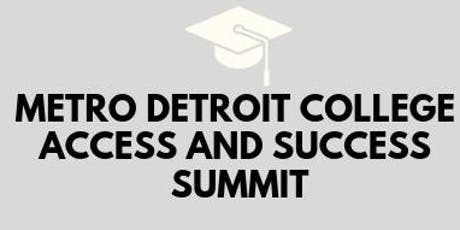 2019 Metro Detroit College Access and Success Summit  tickets