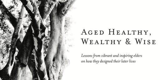 Aged Healthy, Wealthy & Wise: A Conversation with Coventry Edwards-Pitt