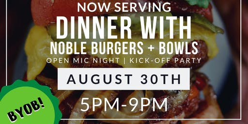 Open Mic Night Party | Dinner with Noble Burgers + Bowls