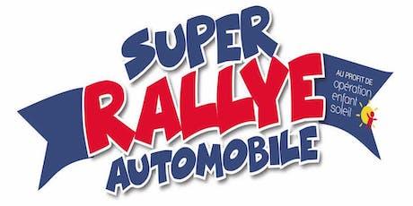 SUPER RALLYE AUTOMOBILE AU PROFIT DE OPÉRATION ENFANT SOLEIL billets