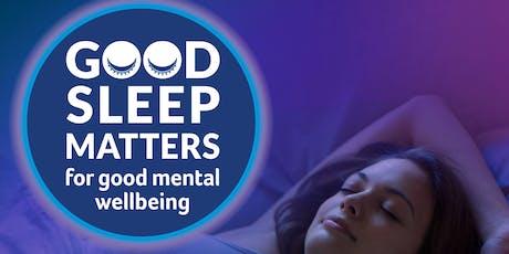 Good sleep matters for good mental wellbeing - Edgware tickets