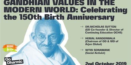 Gandhian Values In The Modern World:Celebrating The 150th Birth Anniversary tickets