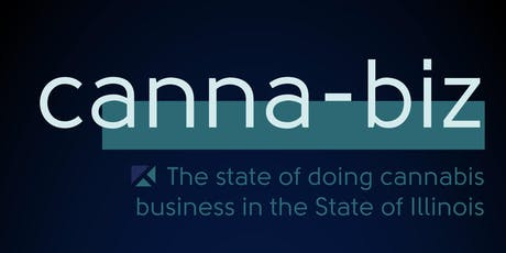 Canna-biz: The state of doing cannabis business in the State of Illinois tickets
