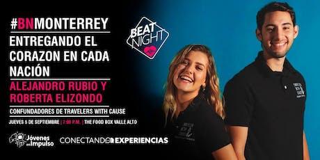 BeatNight Monterrey con Alex y Roberta de Travelers With Cause boletos