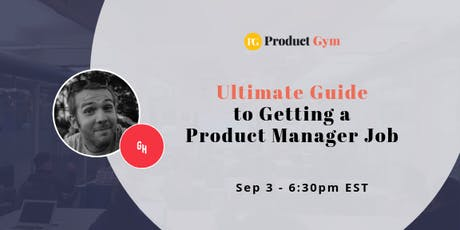 Ultimate Guide to Getting a Product Manager Job w/ Grubhub PM tickets