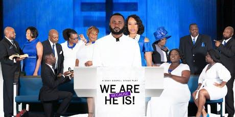 WE ARE BECAUSE HE IS! tickets
