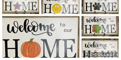 """Welcome to our Home"" Interchangeable Sign Friday Night Class"