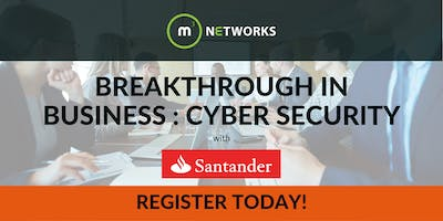 Breakthrough in Business : Cyber Security