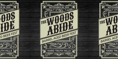 The Woods Abide Barrel Aged Beer Fest tickets