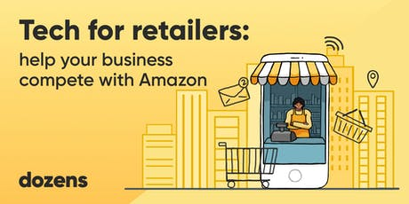 Tech for retailers: help your business compete with Amazon tickets
