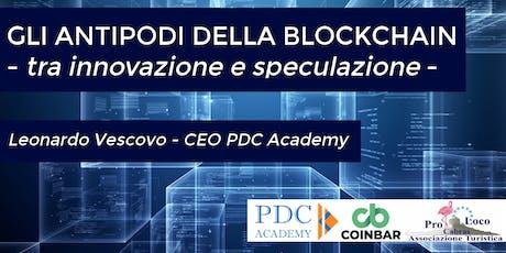 Gli Antipodi Della Blockchain, Tra Innovazione & Speculazione biglietti