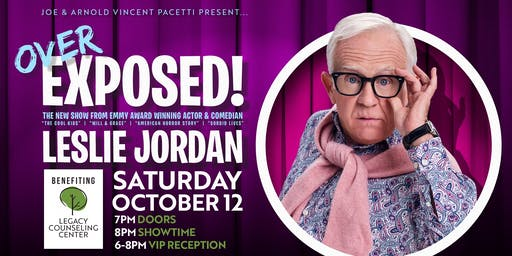 Leslie Jordan: Over Exposed Benefiting Legacy Counseling