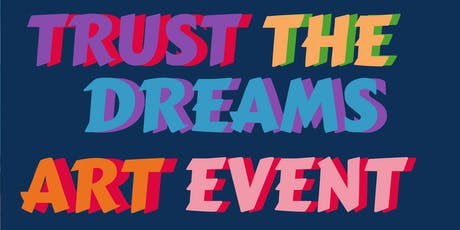 Trust The Dreams tickets