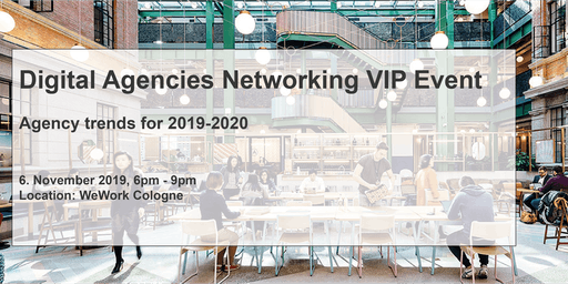 Digital Agencies Networking VIP Event - Agency trends for 2019-2020