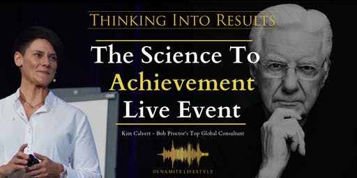 Omagh 27th Nov - Bob Proctor Seminar with Kim Calvert - Thinking into Results- The Science to Achievement