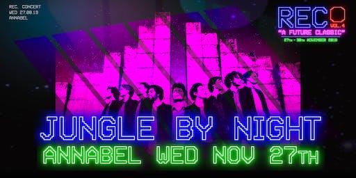 REC. // Jungle By Night // Annabel