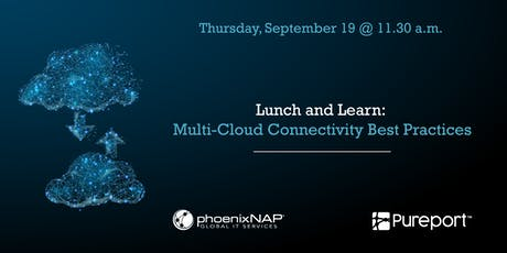 Lunch and Learn with Pureport: Multi-Cloud Connectivity Best Practices tickets