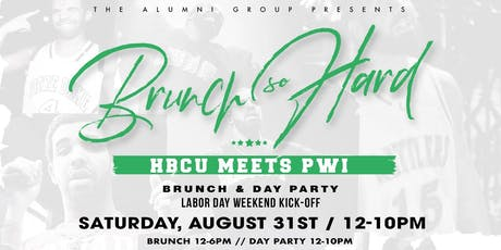 Brunch So Hard: HBCU Meets PWI Brunch & Day Party tickets