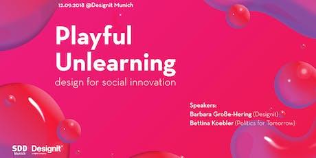 Playful Unlearning: design for social innovation Tickets