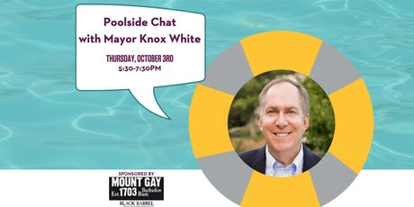 Poolside Chat with Mayor Knox White tickets