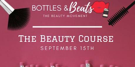 Bottles & Beats - The Beauty Course tickets