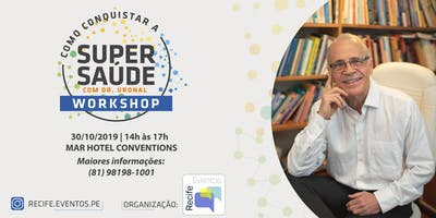 Workshop: Como conquistar a Supersaúde, com Dr. Uronal Zancan