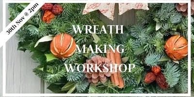 Wreath Making Workshop 30th Nov 2pm