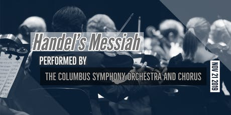 Handel's Messiah Performed by The Columbus Symphony  tickets