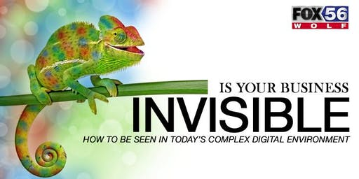 Are You Invisible? How to be seen in today's complex digital environment