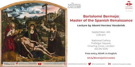 Bartolomé Bermejo. Master of the Spanish Renaissance tickets